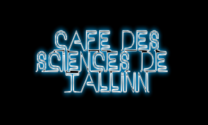 Café des sciences Institut français Estonie Tallinn