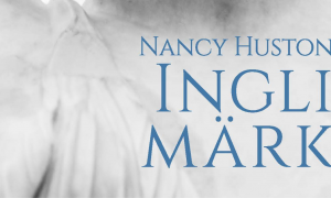 Nancy Huston Ingli märk